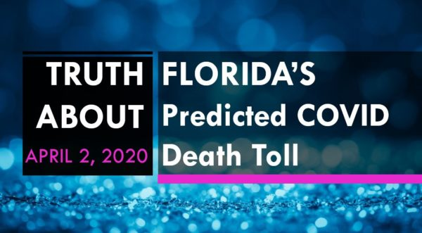 The Truth About Florida's Predicted Death Toll from COVID & Why DeSantis' Executive Order May Prolong Our Pain