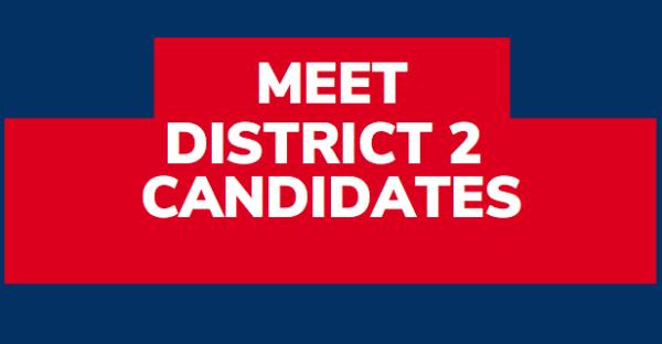Meet District 2 City Council Candidates
